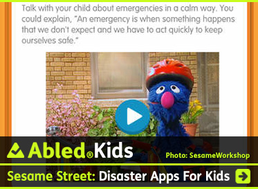 AbledKids post link box shows a screen grab from a new App for emergency preparedness for children produced by Sesame Workshop, the prodders of Sesame Street. It shows a video frame featuring Grover in a construction helmet. The headline reads: AbledKids: Sesame Street: Disaster Apps for Kids. Click here to go to the post.