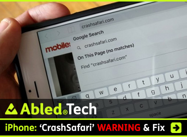 AbledTech link box shows a photo of someone holding an iPhone with the CrashSafari.com url showing in the Safari browser. The headline reads :iPhone: 'CrashSafari' Warning & Fix. Click to go to the story.