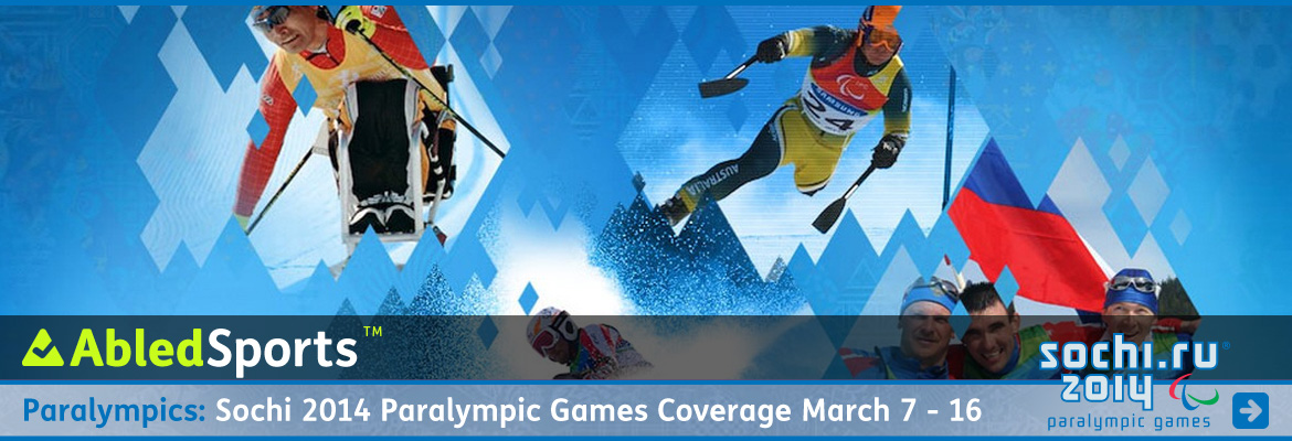 AbledSports 2014 Sochi Winter Paralympic Games Banner featuring photos of various Paralympic athletes behind openings in a blue and light blue geometric graphic that symbolizes the mountains in Sochi Russia. The headline reads Sochi 2014 Paralympic Games Coverage March 7 to 16. Click here to go to our special Paralympics coverage page.