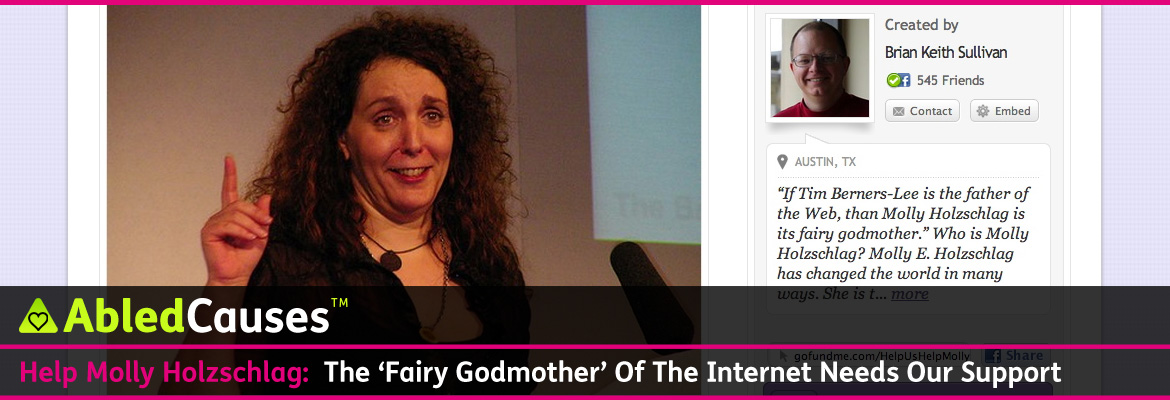 AbledCauses link banner shows a screengrab from the gofundme.com page set up for Molly Holzschlag by Brian Keith Sullivan. The headline reads Help Molly Holzschlag: The Fairy Godmother of the Internet Needs Our Support.