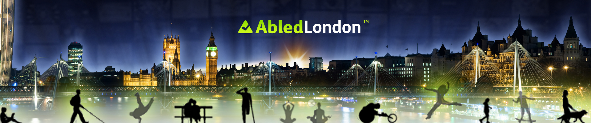 AbledLondon Banner Shows the skyline of London at night overlooking the Thames River with the 02 Arena and London Eye on the left bank and the Houses of Parliament on the right bank with the silhouettes of differently-abled people across the bottom of the banner with the Abled logo at the top.