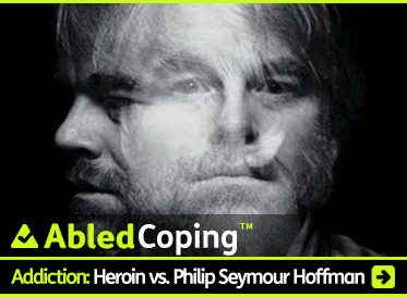 AbledCoping Post Link Banner shows a double exposure black and white photo of actor Philip Seymour Hoffman facing forward and then looking to his right. The headline reads: AbledCoping: Addiction: Heroin versus Philip Seymour Hoffman. Click here to go to the post.