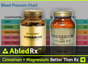 AbledRx post link banner shows a bottle of Cinnamon supplements and a bottle of Magnesium supplements shown agains a blurred background chart for blood pressure showing the readings for Low, Normal and High blood pressure. The headline reads: Cinnamon plus Magnesium: More effective at reducing blood pressure than medications. Click here to go to the story.