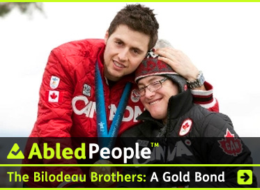 AbledPeople Post link Banner shows Canadian Olympic Gold Medalist in Moguls Skiing - Alex Bilodeau and his brother Frederic whom he cites as his greatest inspiration as he lives with Cerebral Palsy. Click here to go to the post.