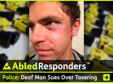 AbledResponders Post link Banner shows a photo of Jonathan Meister, with bruises and cuts on his face, superimposed over a blurred background photo of yellow taser guns. The headline reads: Special Needs Training: Deaf Man Sues After Being Beaten And Tasered By Police. Click here to go to the post.