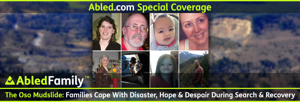 AbledFamily Special Coverage Banner shows photos of 8 of the victims of the OSO Mudslide whose bodies have been recovered and identified. They range from a baby to a grandmother. The headline reads: AbledFamily: The Oso Mudslide: Families Cope With Disaster, Hope And Despair During Search And Recovery.