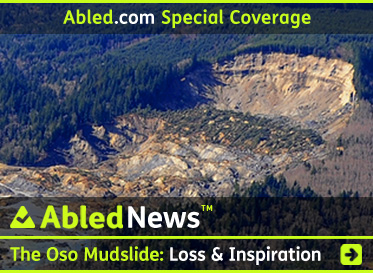 AbledNews Banner: Special Coverage of the Oso Mudslide - The banner shows an aerial photo of the landslide area in Washington State with the scarp or edge of the slide face looking like a curved wall of a dam. CLick here to go to the main Special Coverage Page.
