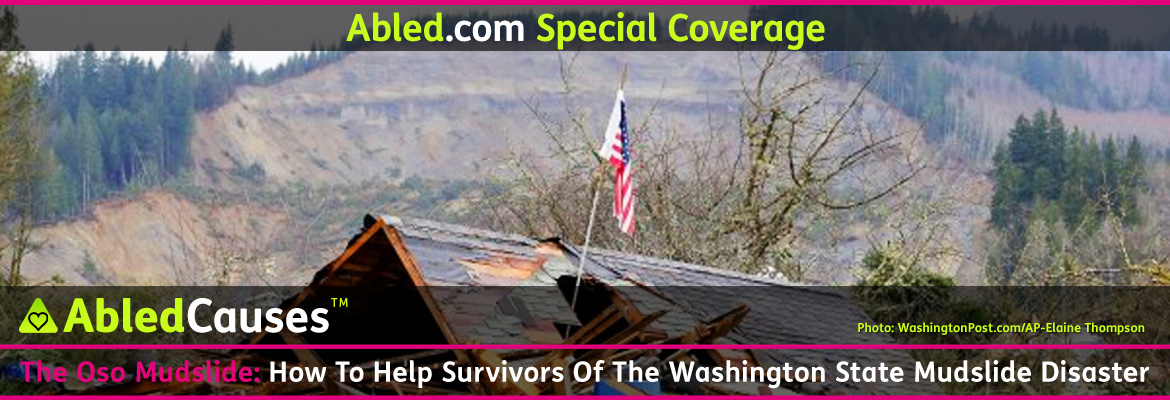 AbledCauses Post banner shows an American flag flying on a post sticking out of the collapsed roof of a home that was crushed and carried away by a massive landslide in Oso, Washington. The bare mud cliff created by the slide is seen in the distance. The headline reads: AbledCauses: The Oso Mudslide: How to Help Survivors of the Washington State Mudslide Disaster.