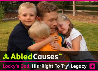 AbledCauses link box shows Nick Auden hugging his three children. The headline reads: Locky's Dad: His 'Right To Try' Legacy. Click here to go to the story.