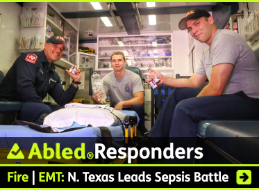 AbledResponders: Fire| EMT:North Texas leads sepsis battle. Image: Three firemen sit in the back of an EMT mobile rescue unit holding bottles of the medicine that battles sepsis.