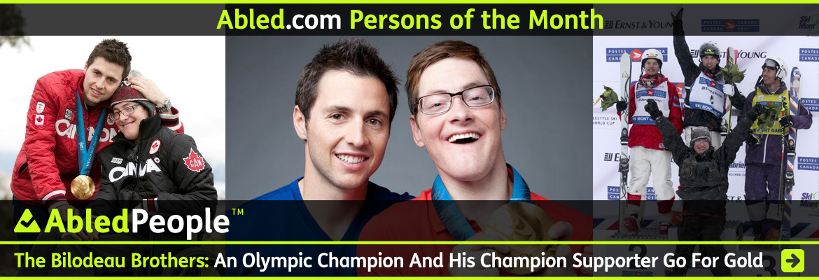 AbledPeople Post Banner shows Canadian Olympic Gold Medalist in Moguls Skiing - Alex Bilodeau and his brother Frederic whom he cites as his greatest inspiration as he lives with Cerebral Palsy. Click here to go to the post.