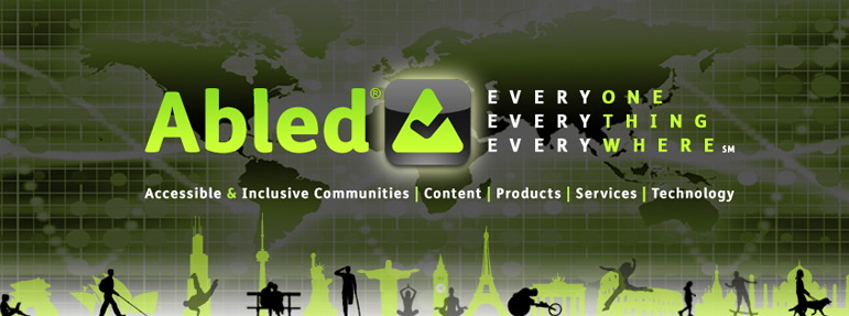 Abled logo banner shows the word Abled in a gradient  green color next to a stylized gradient green A composed of a rounded triangle with a checkmark cut out of it followed by the words Everyone, Everything, Everywhere. A subtitle follows that says Accessible and inclusive Communities, Content, Products, Services, technology, all set against a stylized green map of the world set on a digitized grid. Along the bottom are black silhouettes of variously abled persons walking across the horizon with gradient green icons of world cities behind them, such as the Statue of Liberty, The Sears Tower, The CN Tower in Toronto, Big Ben in London and so on.