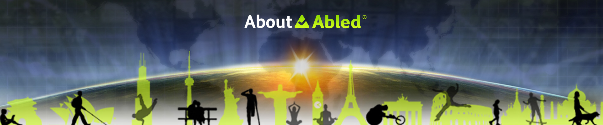 AboutAbled Banner features the silhouettes of variously abled people against a selection of world city icons in gradient green to match the Abled logo set against a sunrise over the curve of the Earth as seen from space.