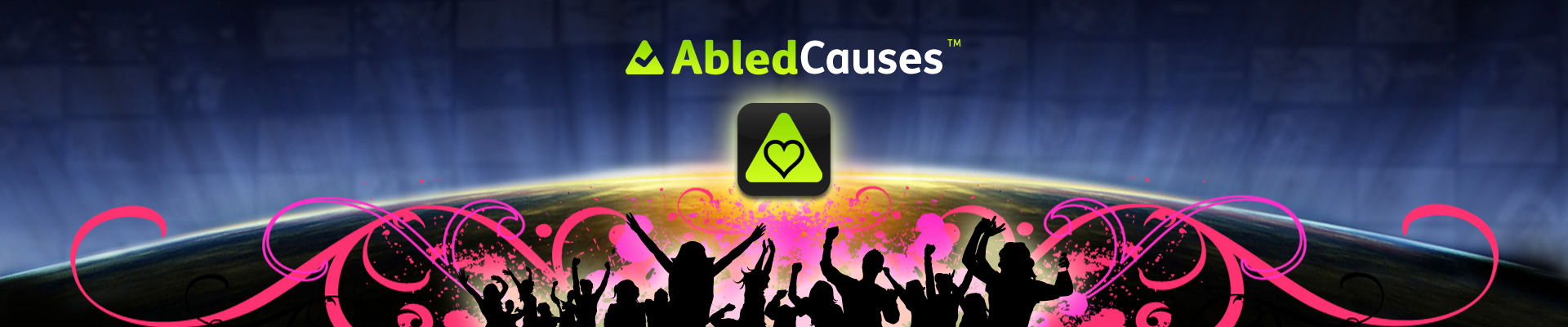 AbledCauses banner shows the silhouettes of peoplecampaigning for a cause with their arms outstretched against white to fushia light effects in the background under the AbledCauses icon which consists of the outline of a heart in the middle of the gradient green rounded triangle that makes up the Abled icon.