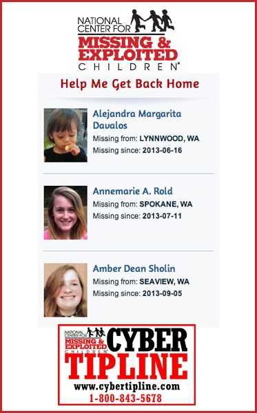 Abled Public Service Ad for the National Center for Missing and Exploited Children details three children missing from the Washington State area and provides the number for their cyber tipline: 1-800-843-5678. Click here to go to their website.