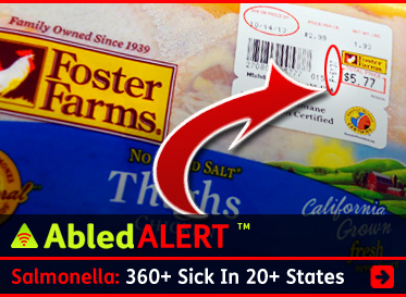 AbledALERT link banner shows a package of Foster Farms chicken with an arrow pointing to the meat processing plant code with the text: Salmonella In Chicken: 360+ sick in 20+ States. Click here to go to the article.