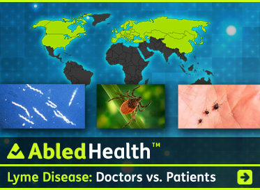 AbledHealth link banner shows photos of ticks and the bacteria they carry set against a global map showing countries that have had cases of Lyme Disease. The Headline text reads: Lyme Disease: Doctors versus Patients. Click to go to the story.