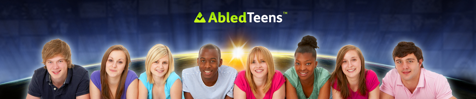 AbledTeens Banner shows a group of teenagers side-by-side facing the camera with the view of Earth's sunrise from space in the background.