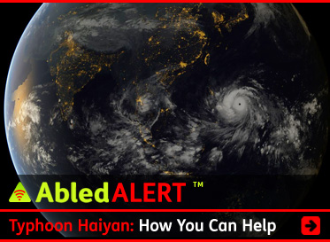 AbledALERT link banner shows a photo from space of the Earth's surface depicting the position of Typhoon Haiyan. The headline reads: Typhoon Haiyan-How-You-Can-Help. Click to go to the story.