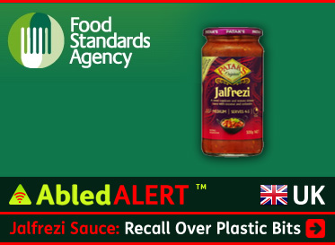 AbledALERT-RECALL-UK: The logo of the UK's Food standard's Agency is shown against a green background with a jar of Patak's Jalfrezi Sauce shown full length next to a closeup of the label followed by the headline: Jalfrezi Sauce: recall Over Plastic Bits. Click here to go to the story.