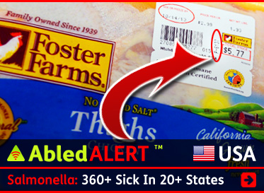 AbledALERT-Outbreak-USA link banner shows a package of Foster Farms chicken with an arrow pointing to the meat processing plant code with the text: Salmonella In Chicken: 360+ sick in 20+ States. Click here to go to the article.