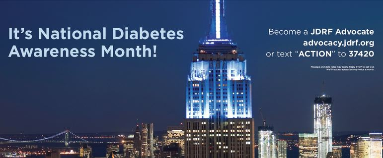 Abled Public Service Ad shows the top of the Empire State Building in New York City lit up in blue and text that reads: It's National Diabetes Awareness Month! Become a JDRF Advocate. Click here to go to the JDRF blog.