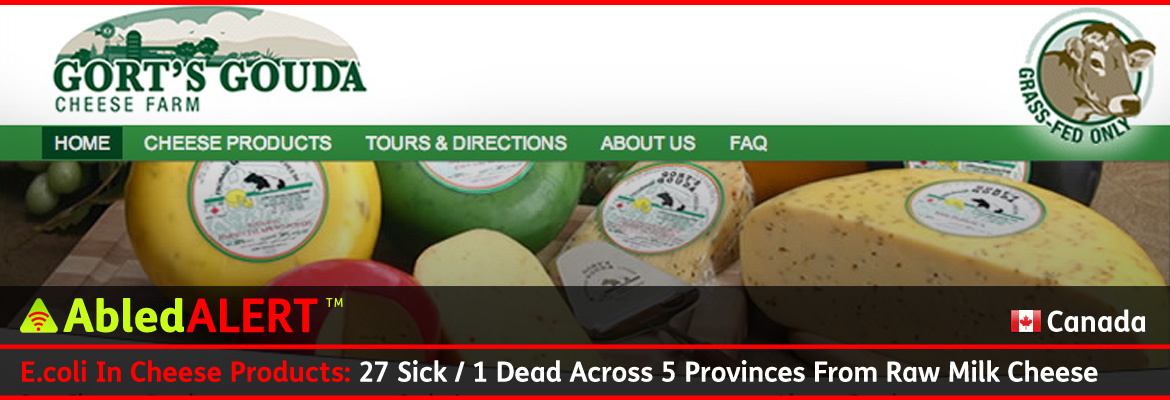 AbledALERT Post banner shows a screengrab of the Gort's Gouda Cheese Farm website which shows a photo of a variety of cheeses with the headline: E.coli In Cheese Products: 27 Sick / 1 Dead Across 5 Provinces From Raw Milk Cheese.