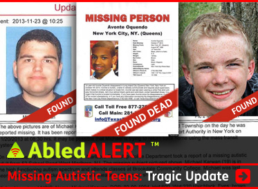 AbledAlert Post Link Banner shows photos from the posters of three missing autistic teen males. Two are marked with red banners and the words 'found', while the third read 'Found Dead'. The headline reads: Missing Autistic Teens: Tragic Update. Click here to go to the story.