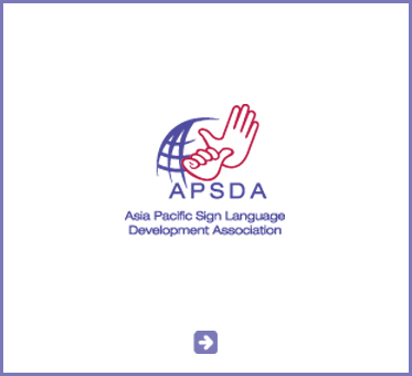 Abled Public Service link to the Asia Pacific Sign Language Development Association. Click here to go to their website.