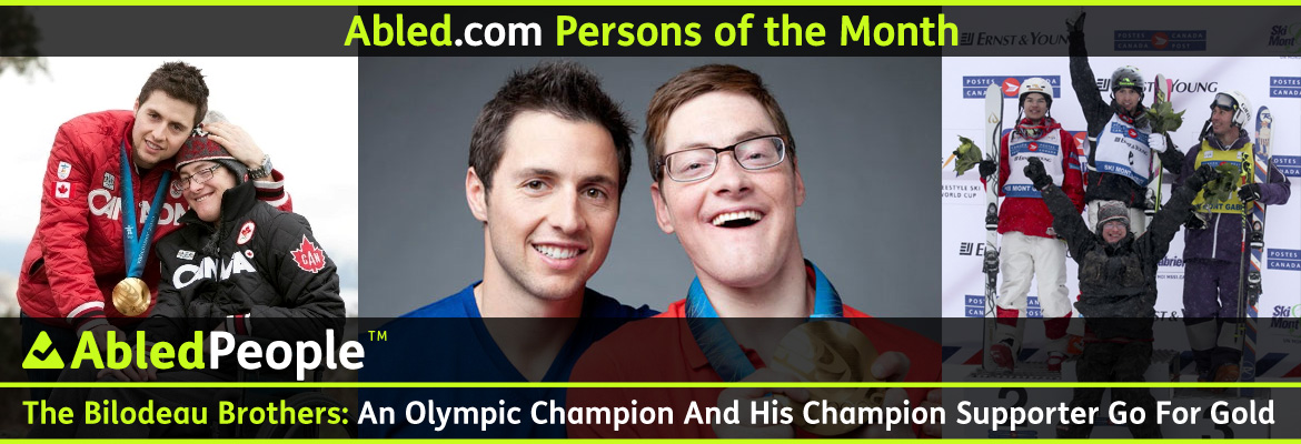 AbledPeople Post Banner shows Canadian Olympic Gold Medalist in Moguls Skiing - Alex Bilodeau and his brother Frederic whom he cites as his greatest inspiration as he lives with Cerebral Palsy.