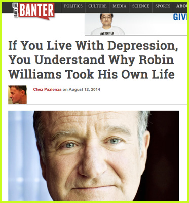 Abled Web links: The Daily Banter. Above a photo of Robin Williams, the headline reads: If you live with depression, you understand why Robin Williams Took His Own Life. Click here to go to the post.