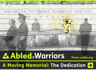 Abled Warriors post link banner shows sketches of the American Veterans Disabled For Life Memorial dedicated on October 5, 2014 in Washington, D.C. A stone wall bears the name of the inscribed into it in the background while we see two men observing an eternal flame in the granite star centerpiece of the memorial while we see the left profile of an Armed Forces officer and another man in the center foreground looking off to the left. The headline reads: AbledWarriors: Moving Memorial: The Dedication. Click here to go to the post.