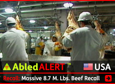 AbledALERT-Recall-USA Post Banner shows a file video still from ABCNews of a meat processing plant with workers on an assembly line wearing white helmets and white coats working on hanging beef carcasses. The headline reads: Recall: 8.7 Million Pounds / 3,946 Metric Tonnes of Beef From Diseased / Unsound Animals. Click here to go the the post.