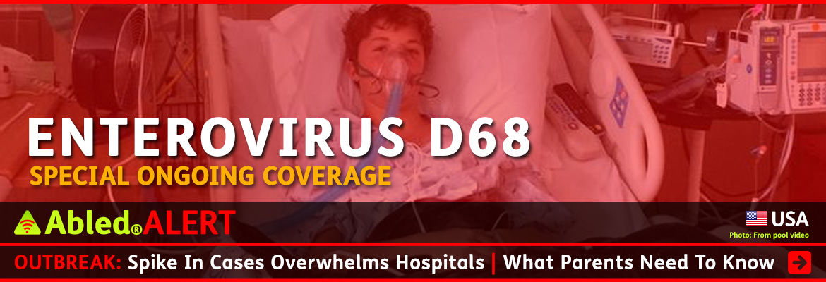 AbledALERT-Outbreak post link banner shows 13 year old Will Cornejo of Lone Tree, Colorado breathing with the help of an oxygen mask while lying in a hospital bed, while text in the foreground reads: Enterovirus D68: Special Ongoing Coverage. The headline reads: Outbreak: Spike in cases Overwhelms Hospitals | What parents need to know. Click here to go to the report.