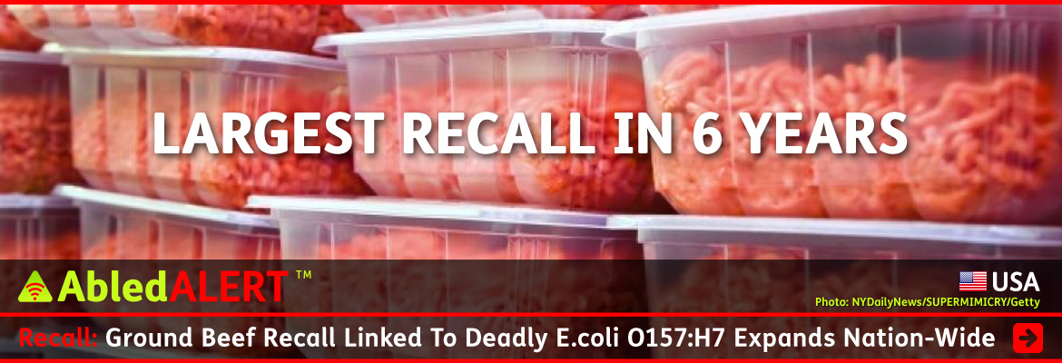 AbledALERT Post link banner shows clear plastic containers of ground beef stacked on top of each other. A headline over the photo reads: Largest recall in 6 years. The main headline reads: Ground beef recall linked to deadly E.coli 0157:H7 Expands nation-wide. Click here to go to the story.