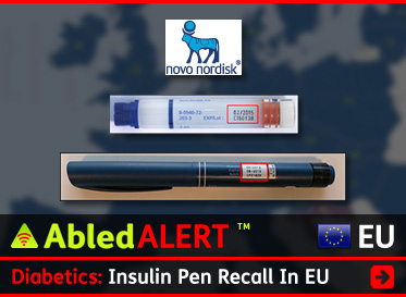 AbledALERT-Recall-EU link box shows two insulin pen products from Novo Nordisk Pharmaceutical company with the headline: Diabetics: Insulin pen recall in EU. Click here to go to the story.