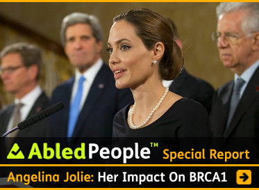 AbledPeople-Special Report: Angelina Jolie: The Angelina Effect on BRAC1. Click to go to the report.