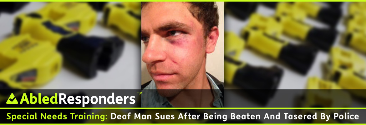 AbledResponders Post Banner shows a photo of Jonathan Meister, with bruises and cuts on his face, superimposed over a blurred background photo of yellow taser guns. The headline reads: Special Needs Training: Deaf Man Sues After Being Beaten And Tasered By Police.