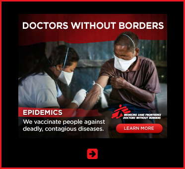 Abled Public Service Ad for Doctors Without Borders Shows a female doctor vaccinating a man - both are wearing protective face masks that guard their nose and mouoth. The ad text says Epidemic: We vaccinate people against deadly, contagious diseases. Medecins Sans Frontieres / Doctors Without Borders. CLick here to go to their website.