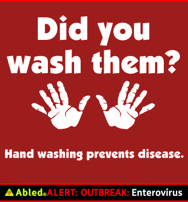 AbledALERT: Outbreak: Enterovirus - an illustration shows a pair of hands with the fingers spread out. Above them is the large white text on a red background 'Did you wash them? Below them is the smaller text 'Hand washing prevents disease.
