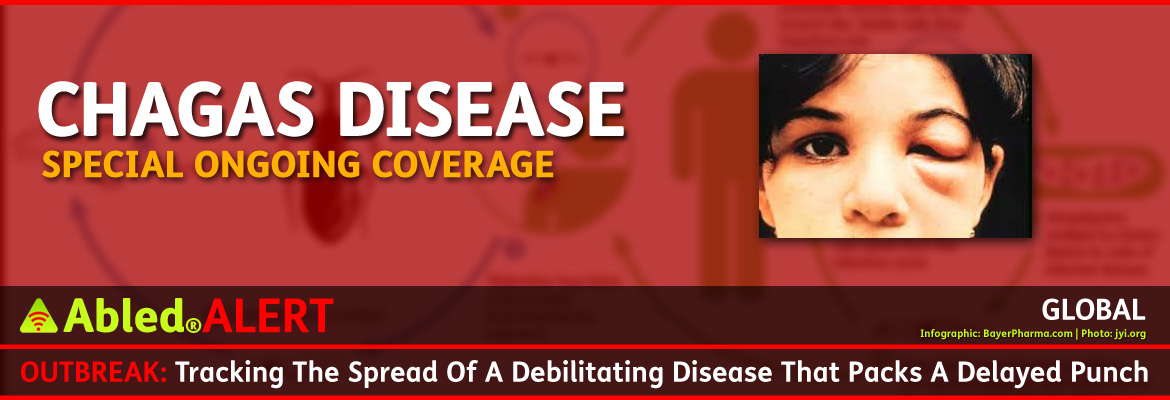 AbledALERT Outbreak post banner shows a close-up of a young girl's face with her left eye swollen shut. This is called Romaña's sign and is a marker of acute Chagas disease. The swelling is due to bug feces being accidentally rubbed into the eye and eyelids. The headline reads: AbledALERT: Outbreak: Tracking the spread of a debilitating disease that packs a delayed punch. The main headline reads: Chagas Disease-Special Ongoing Coverage.