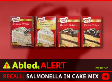 AbledALERT: RECALL: Salmonella in Cake Mix. Image: Photo of the box fronts offour types of Duncan Hines cake mixes that have been recalled.