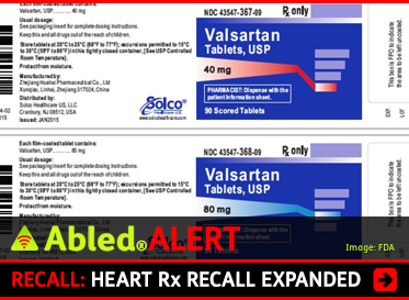 AbledALERT: RECALL: Heart Rx Recall Expanded: The FDA has expanded its recall of Valsartan, a drug used to treat high blood pressure and heart failure. Image: Packaging for Valsartan tablets.