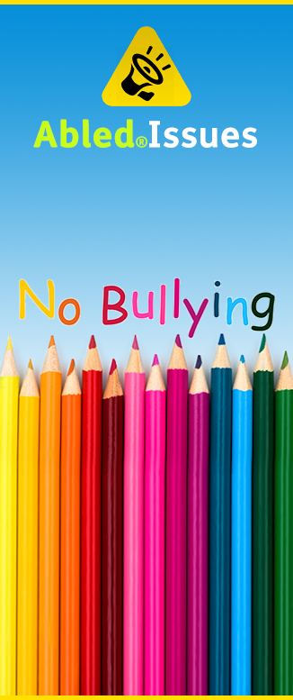 AbledIssues Category Banner. Image: A line of colored pencils stand on end under the words no bullying while the AbledIssues icon of a bullhorn lies inside the color-coded highlight yellow Abled triangle.