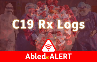Abled.ALERT: C19 Rx Logs link banner. Image: 3D model of coronavirus blends into a photo of medical personnel in full protective gear transporting a patient on a gurney.