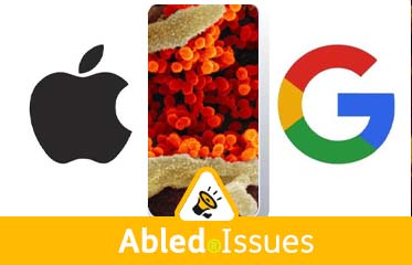 Abled.Issues: Illustration shows Apple and Google logo icons flanking a smartphone with an electron microscope image of the SARS-CoV-2 coronavirus.