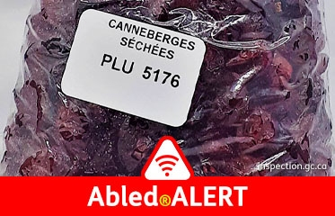 Abled.ALERT: Recall-Canada: Photo of clear plastic bag filled with sweet, dry cranberries, labeled in French.