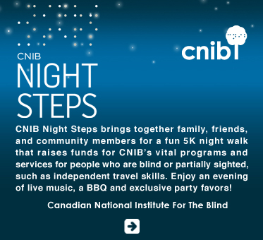 Abled Public Service Ad for the Canadian National Institute for the Blind's (CNIB) Night Steps program. The the white text on a gradient blue black background to simulate the night sky reads: CNIB Night Steps brings together family, friends, and community members for a fun 5K night walk that raises funds for CNIB's vital programs and services for people who are blind or partially sighted, such as independent travel skills. Enjoy an evening of live music, a BBQ and exclusive party favors!.  Some of the stars in the night sky of the design are punctuated with braille dots.  Click here to go to the CNIB website to learn more.