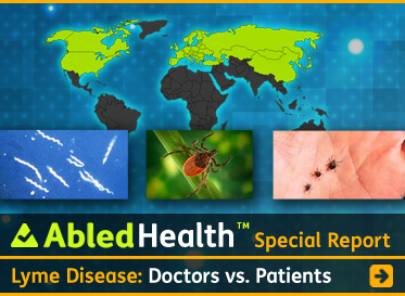 AbledHealth Special report link banner shows a map of the world in the background with the countries that have reported cases of Lyme Disease highlighted in green. Three photos in the foreground show ticks of various sizes on skin, and on a blade of grass, while the third photo shows the Lyme disease bacteria under a microscope. The headline reads: Lyme Disease: Doctors versus Patients. Click here to go to the Special Report. and