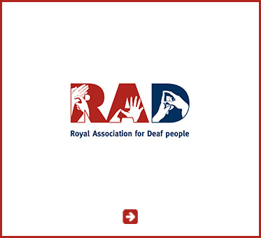 Abled Public Service link to the Royal Association for Deaf People in the UK. Click here to go to their website.